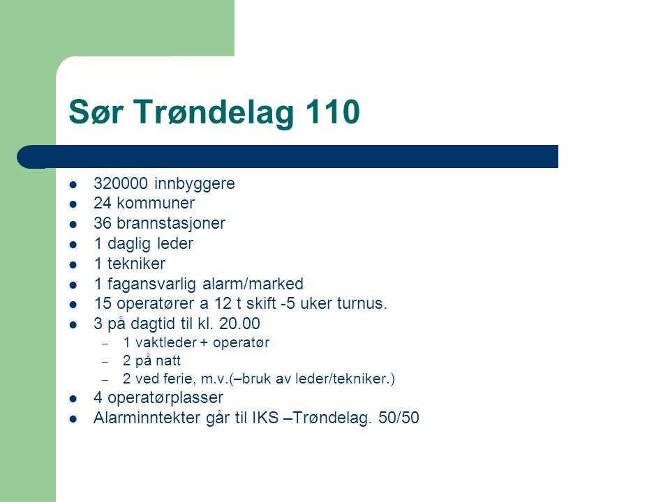 Sør Trøndelag 110 320000 innbyggere 24 kommuner 36 brannstasjoner