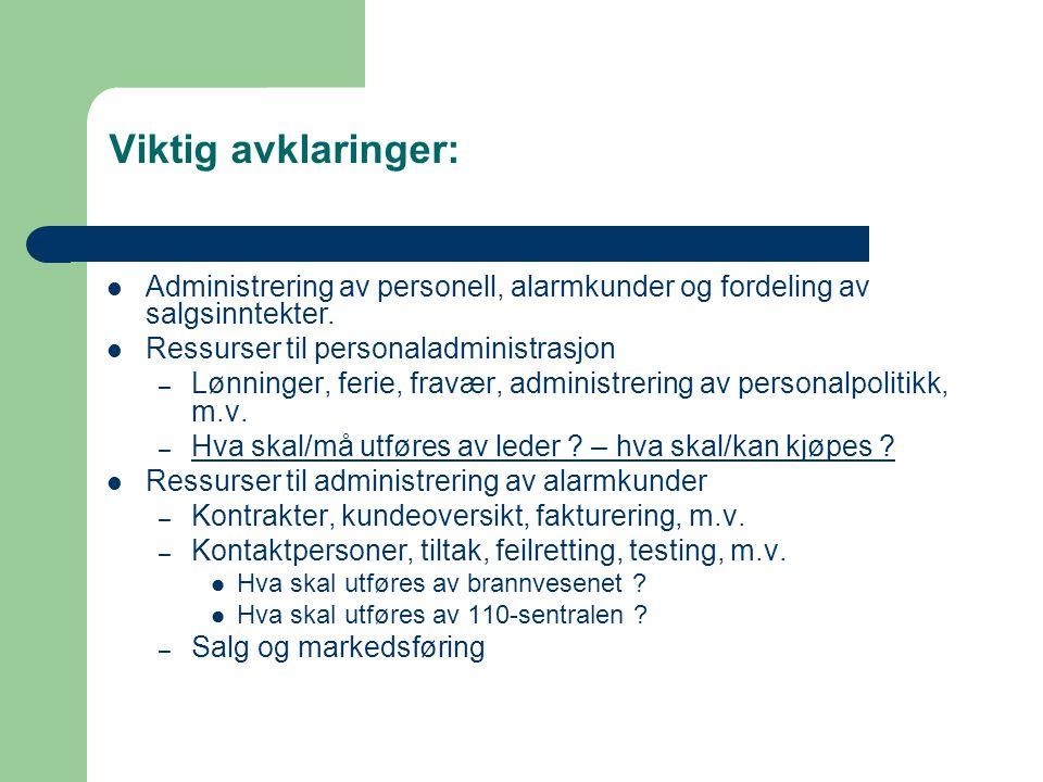 Viktig avklaringer: Administrering av personell, alarmkunder og fordeling av salgsinntekter. Ressurser til personaladministrasjon.
