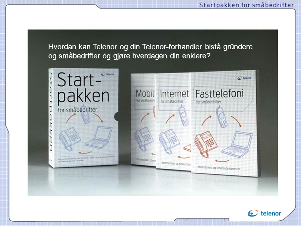 Hvordan kan Telenor og din Telenor-forhandler bistå gründere og småbedrifter og gjøre hverdagen din enklere