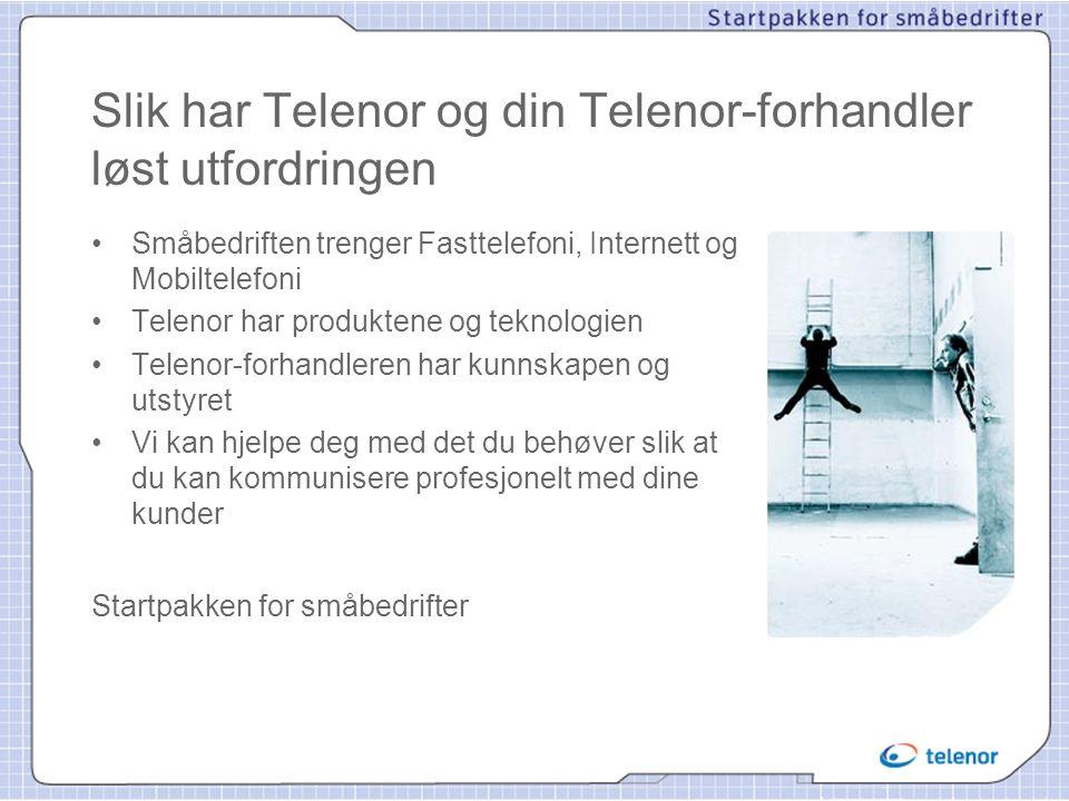 Slik har Telenor og din Telenor-forhandler løst utfordringen