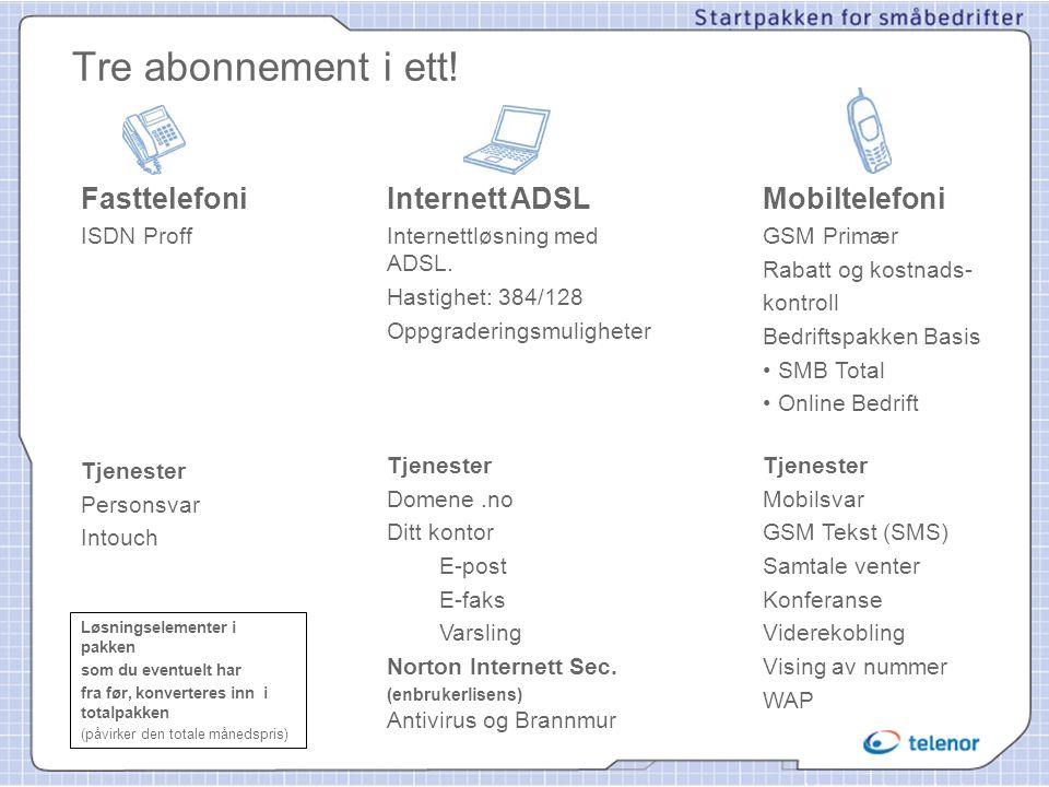 Tre abonnement i ett! Fasttelefoni Internett ADSL Mobiltelefoni