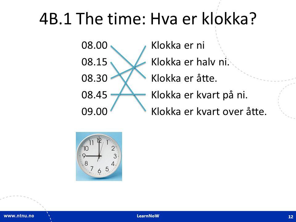 4B.1 The time: Hva er klokka