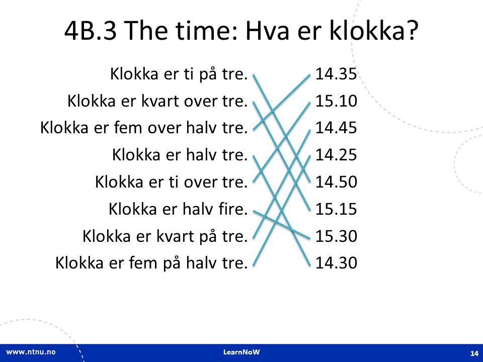 4B.3 The time: Hva er klokka