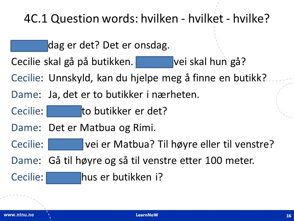 4C.1 Question words: hvilken - hvilket - hvilke