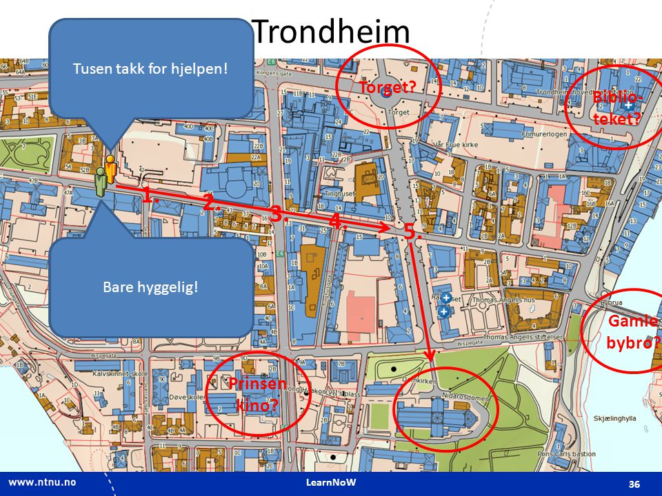 Trondheim 1. 2. 3. 4. 5. Torget Biblio-teket Gamle bybro