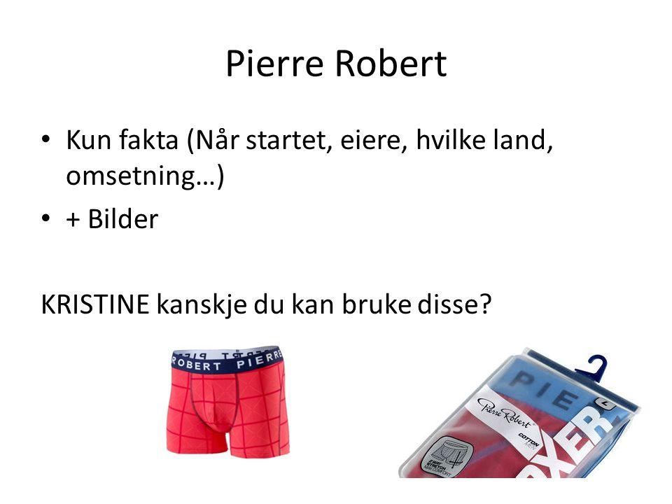 Pierre Robert Kun fakta (Når startet, eiere, hvilke land, omsetning…)