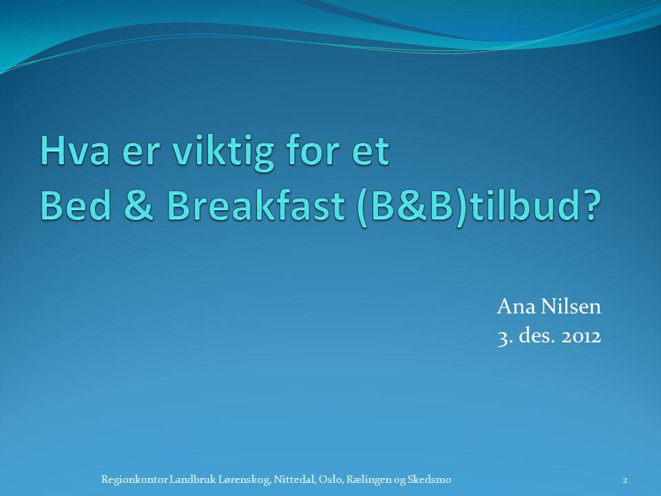 Hva er viktig for et Bed & Breakfast (B&B)tilbud