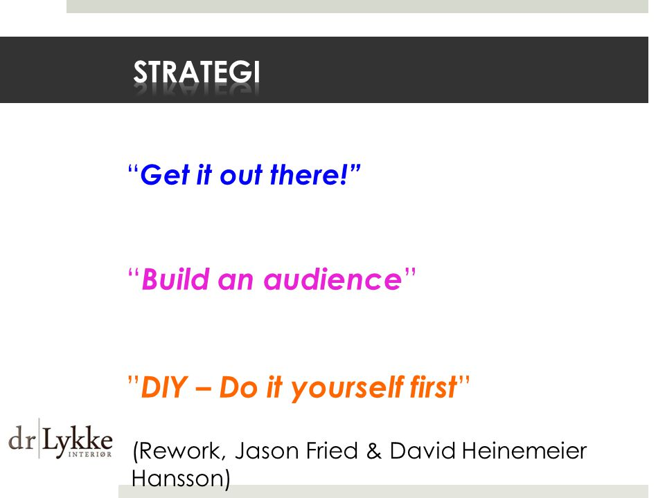 sTRATEGi Build an audience DIY – Do it yourself first