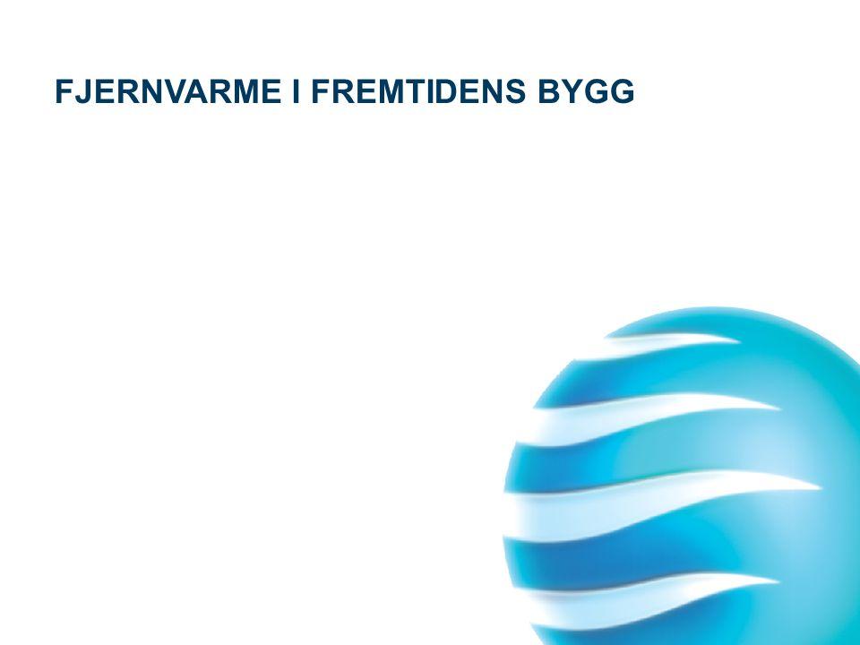 FJERNVARME I FREMTIDENS BYGG