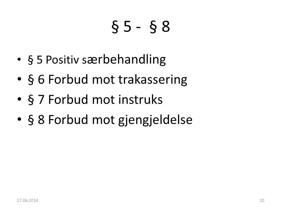 § 5 - § 8 § 6 Forbud mot trakassering § 7 Forbud mot instruks
