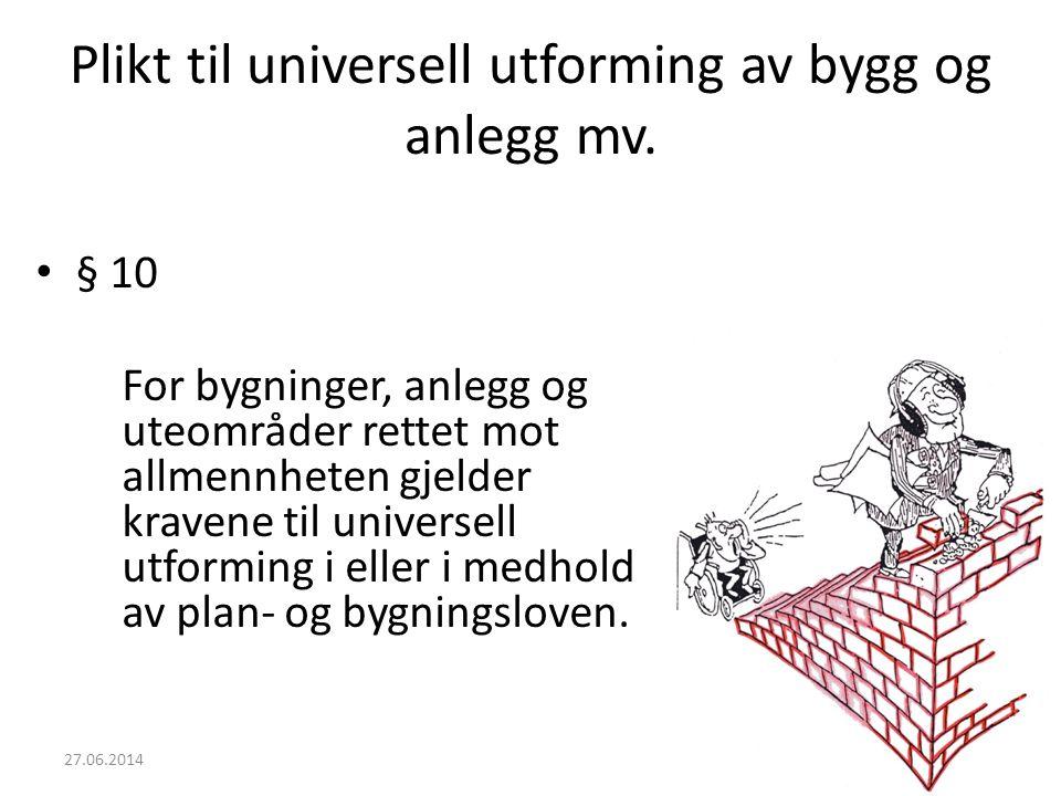 Plikt til universell utforming av bygg og anlegg mv.