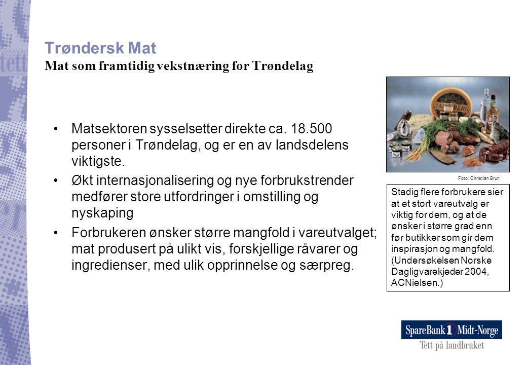 Trøndersk Mat Mat som framtidig vekstnæring for Trøndelag