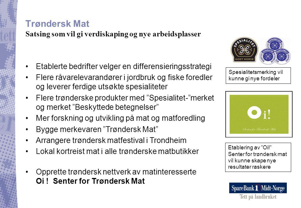 Trøndersk Mat Satsing som vil gi verdiskaping og nye arbeidsplasser