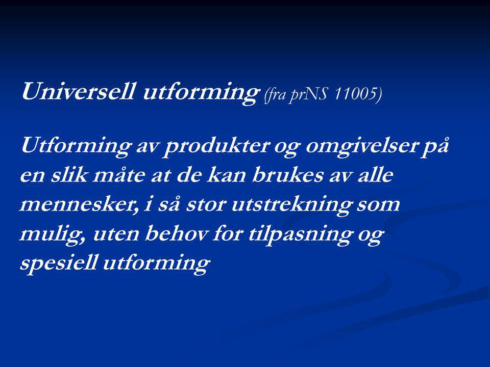 Universell utforming (fra prNS 11005)