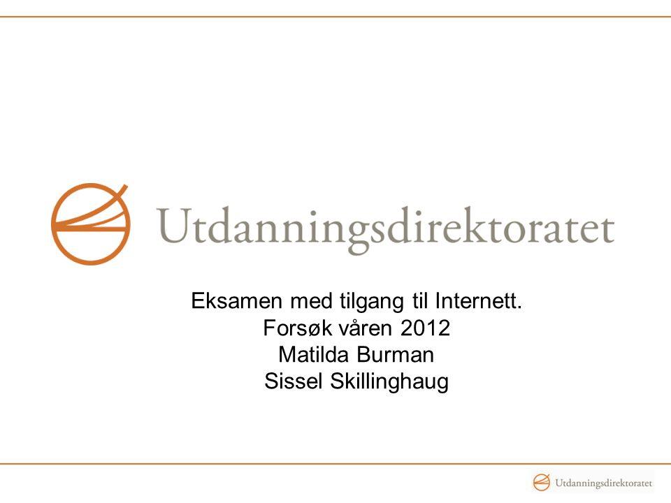 Eksamen med tilgang til Internett. Forsøk våren 2012