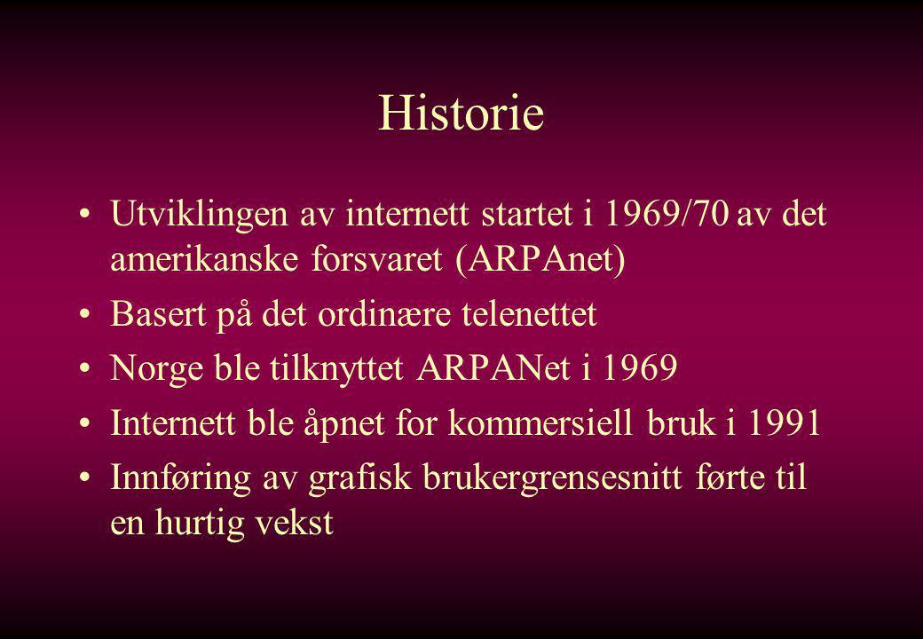 Historie Utviklingen av internett startet i 1969/70 av det amerikanske forsvaret (ARPAnet) Basert på det ordinære telenettet.