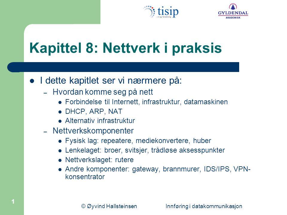 Kapittel 8: Nettverk i praksis