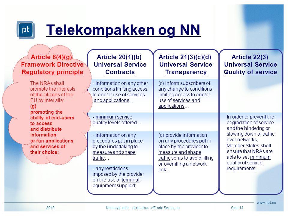 Telekompakken og NN Article 8(4)(g) Framework Directive