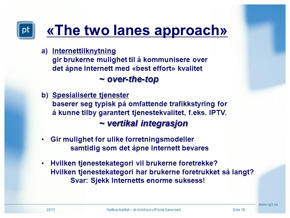 «The two lanes approach»
