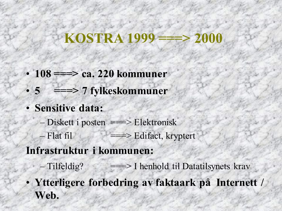KOSTRA 1999 ===> 2000 108 ===> ca. 220 kommuner