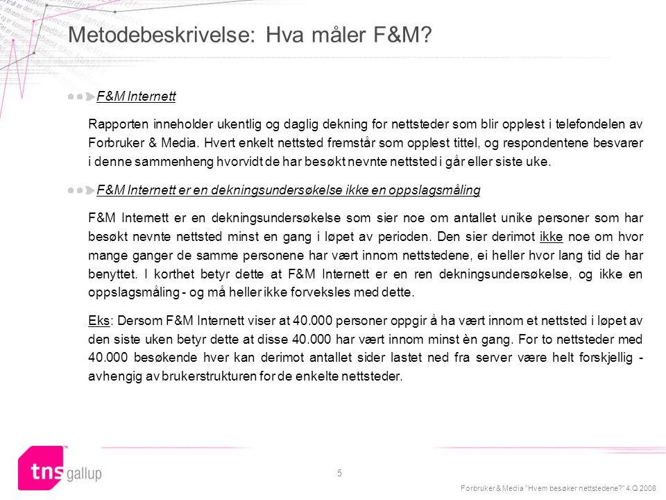 Metodebeskrivelse: Hva måler F&M