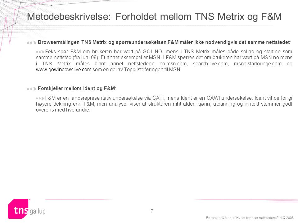 Metodebeskrivelse: Forholdet mellom TNS Metrix og F&M