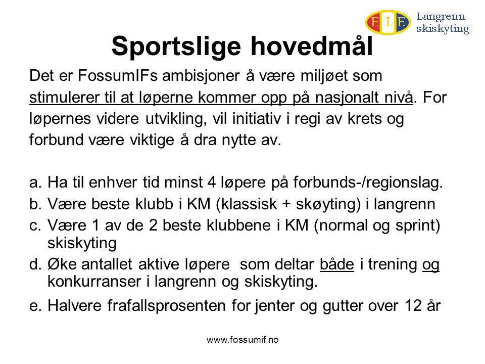 Sportslige hovedmål Det er FossumIFs ambisjoner å være miljøet som