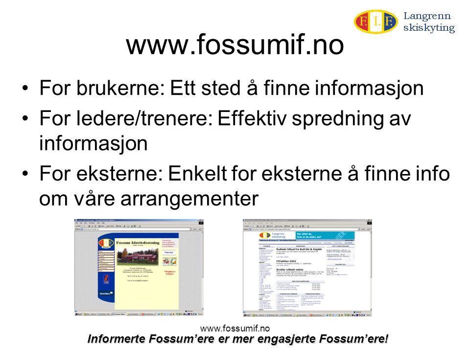 www.fossumif.no For brukerne: Ett sted å finne informasjon