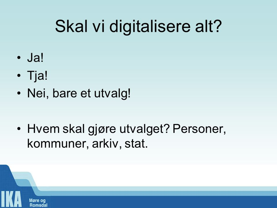 Skal vi digitalisere alt