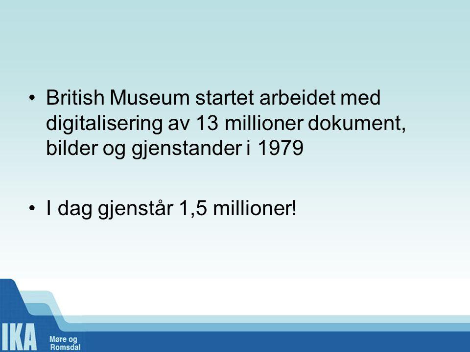 British Museum startet arbeidet med digitalisering av 13 millioner dokument, bilder og gjenstander i 1979