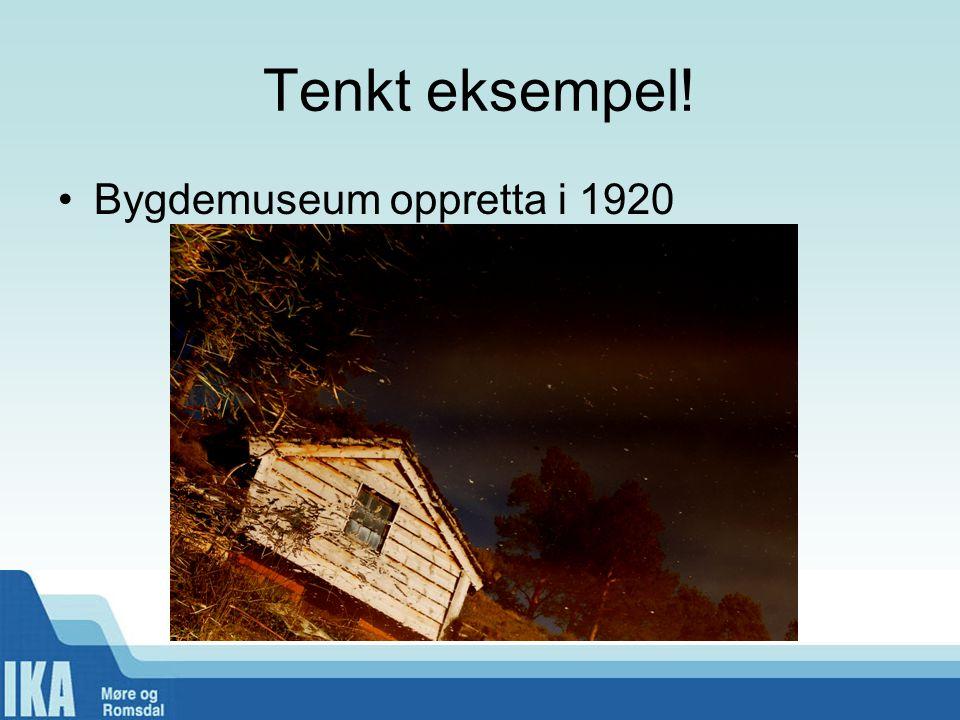 Tenkt eksempel! Bygdemuseum oppretta i 1920