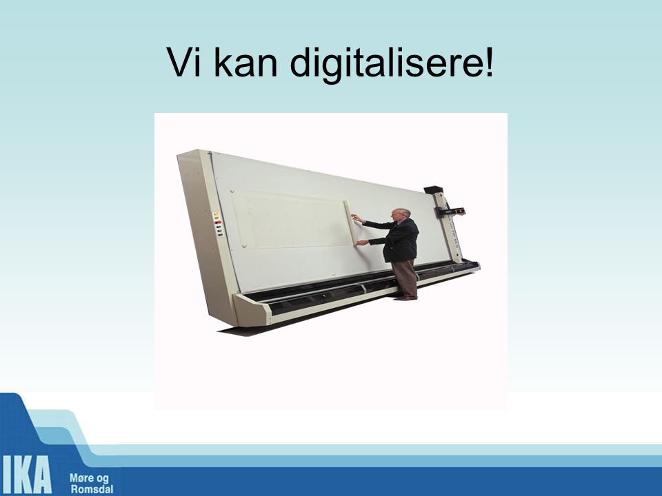Vi kan digitalisere!