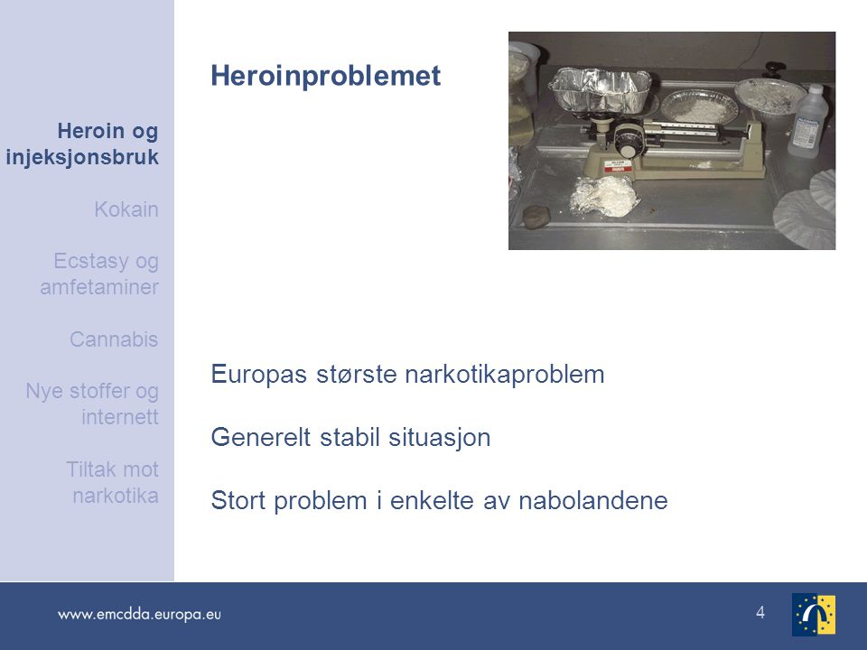 Heroinproblemet Europas største narkotikaproblem