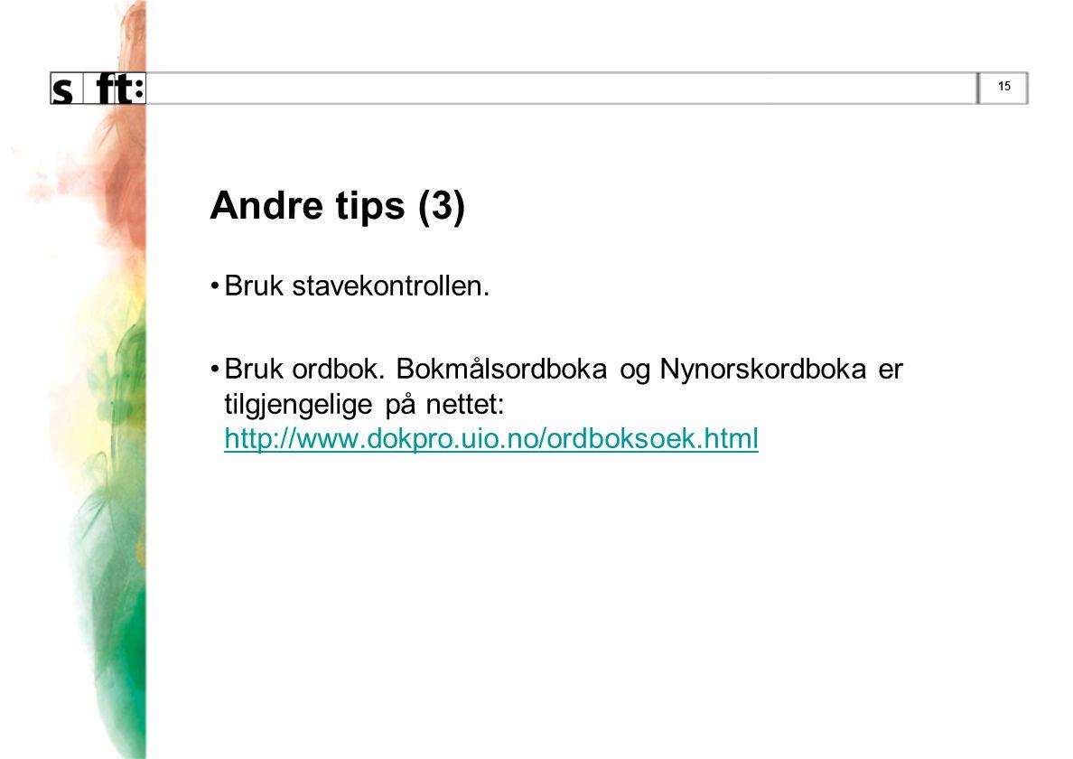 Andre tips (3) Bruk stavekontrollen.