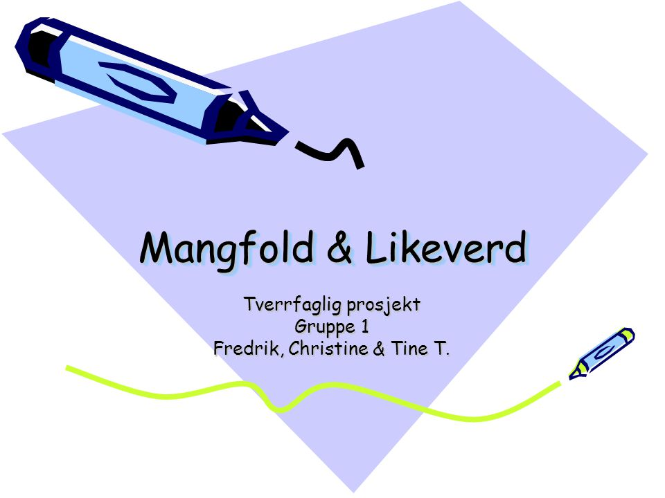 Tverrfaglig prosjekt Gruppe 1 Fredrik, Christine & Tine T.