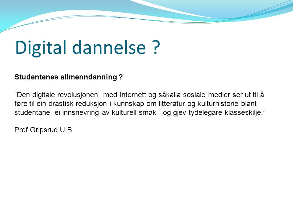 Digital dannelse Studentenes allmenndanning