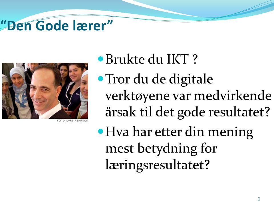 Den Gode lærer Brukte du IKT