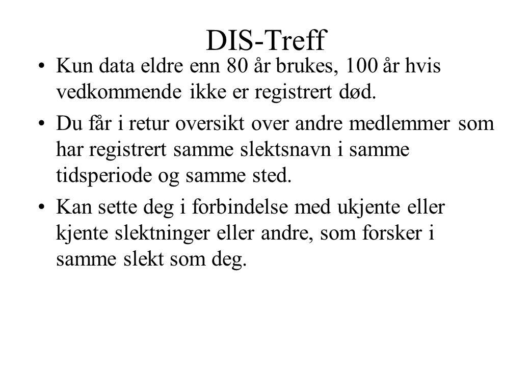 DIS-Treff Kun data eldre enn 80 år brukes, 100 år hvis vedkommende ikke er registrert død.