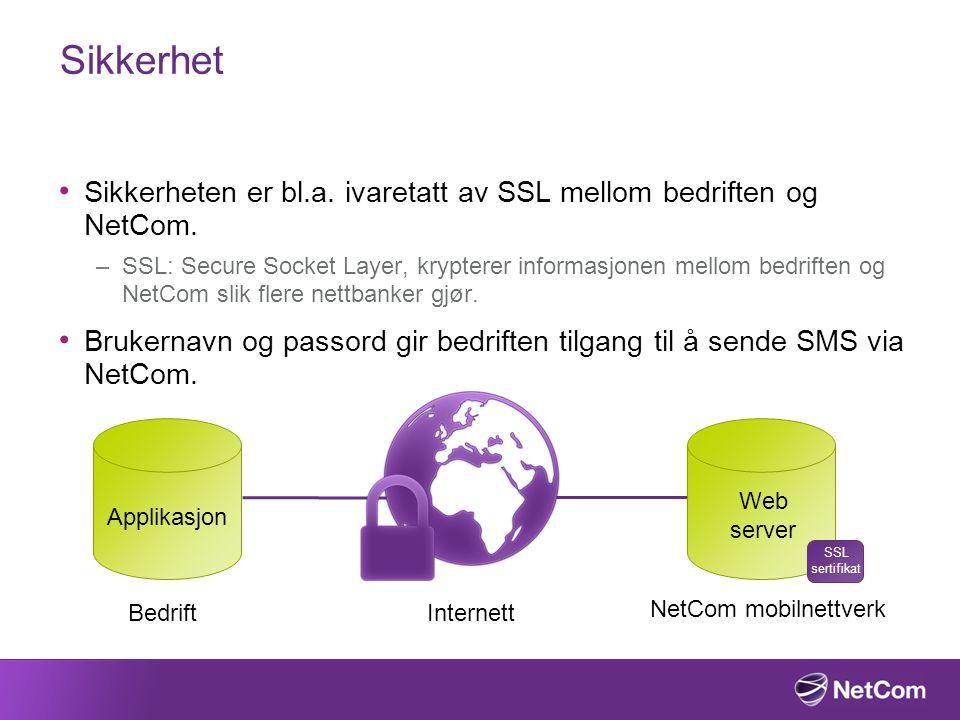 Sikkerhet Sikkerheten er bl.a. ivaretatt av SSL mellom bedriften og NetCom.