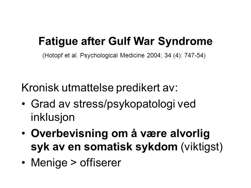 Fatigue after Gulf War Syndrome (Hotopf et al