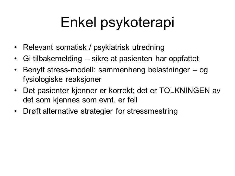 Enkel psykoterapi Relevant somatisk / psykiatrisk utredning
