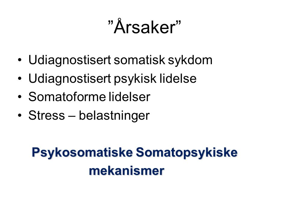 Årsaker Udiagnostisert somatisk sykdom