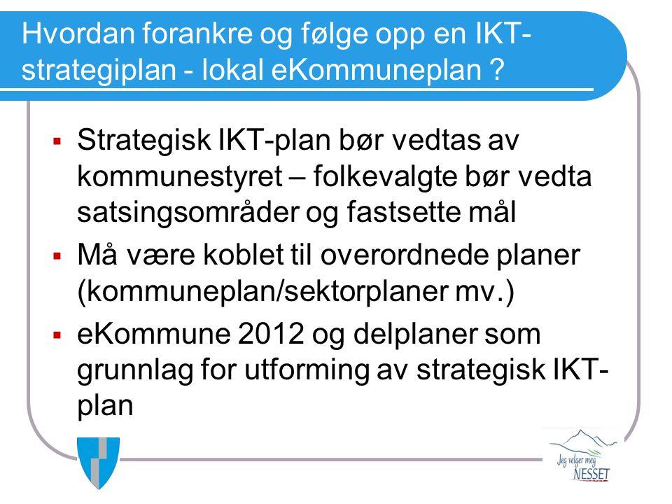 Hvordan forankre og følge opp en IKT-strategiplan - lokal eKommuneplan