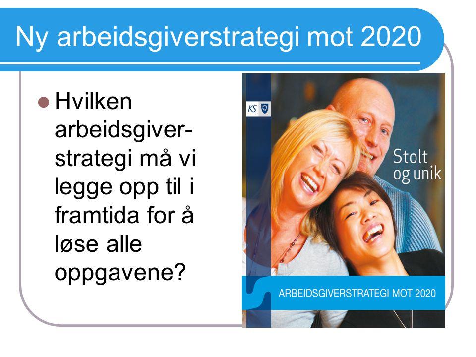 Ny arbeidsgiverstrategi mot 2020