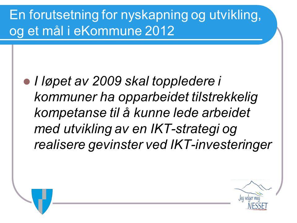 En forutsetning for nyskapning og utvikling, og et mål i eKommune 2012