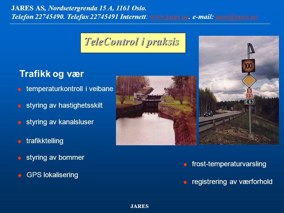 TeleControl i praksis Trafikk og vær temperaturkontroll i veibane