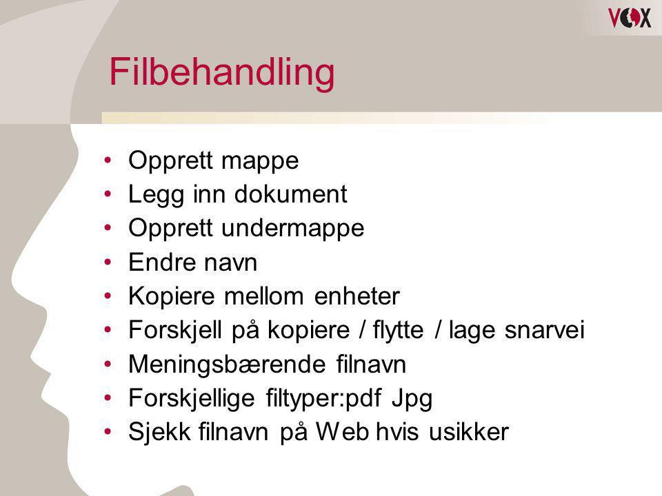 Filbehandling Opprett mappe Legg inn dokument Opprett undermappe