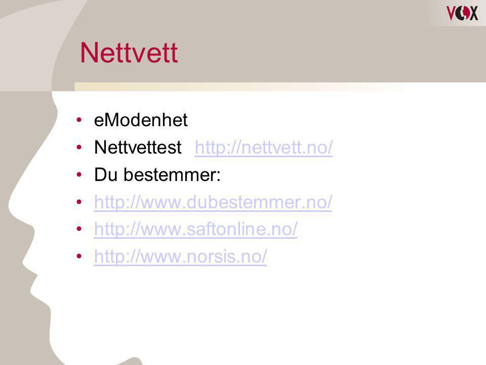Nettvett eModenhet Nettvettest http://nettvett.no/ Du bestemmer: