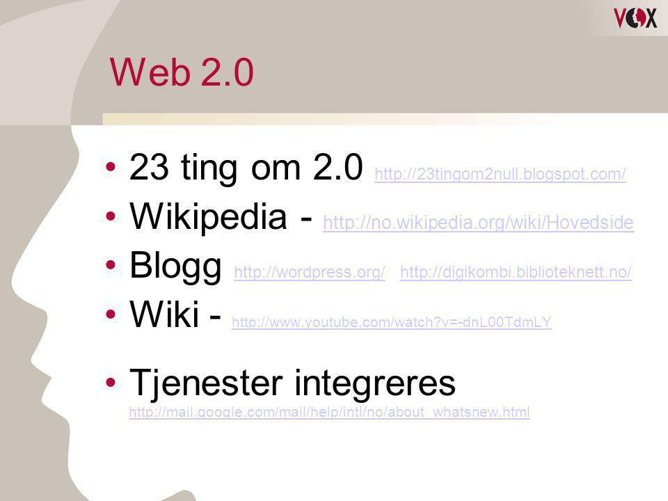 Web 2.0 23 ting om 2.0 http://23tingom2null.blogspot.com/