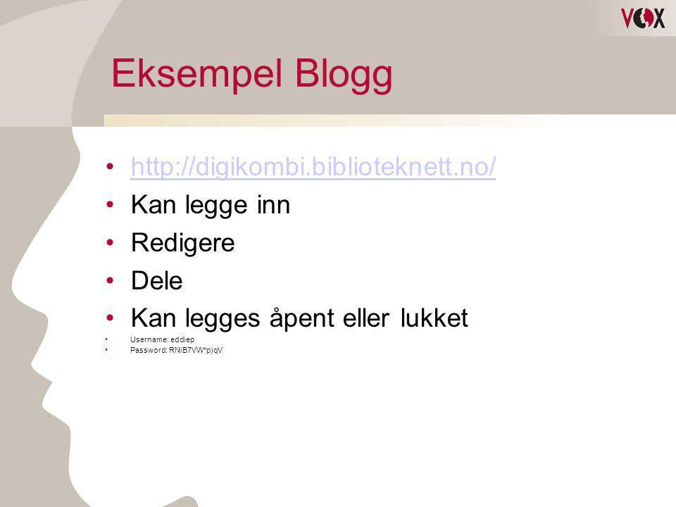 Eksempel Blogg http://digikombi.biblioteknett.no/ Kan legge inn